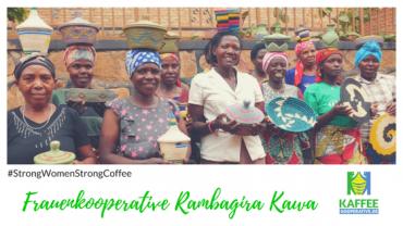 Unsere Partnerinnen: Die Frauenkooperative Rambagira Kawa