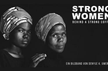 "Die Produzentinnen in den Mittelpunkt rücken – Launch des Crowdfundings zum Bildband ""STRONG WOMEN BEHIND A STRONG COFFEE"""