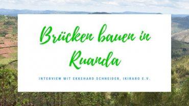 Brücken bauen in Ruanda