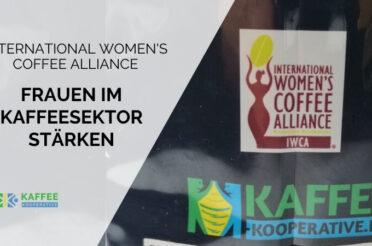 Was ist die International Women's Coffee Alliance (IWCA)?